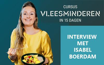 Interview: Isabel Boerdam - Cursus Vleesminderen In 15 Dagen
